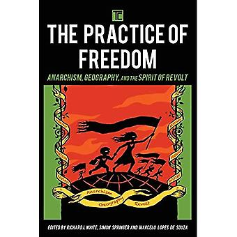 The Practice of Freedom: Anarchism, Geography, and the Spirit of Revolt (Transforming Capitalism)