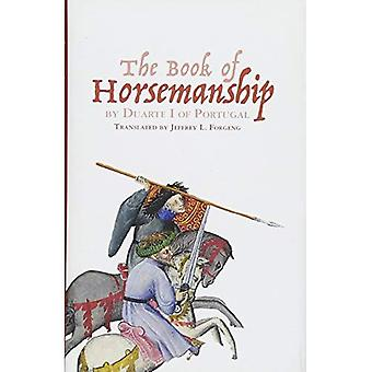 The Book of Horsemanship by Duarte I of Portugal (Armour and Weapons)