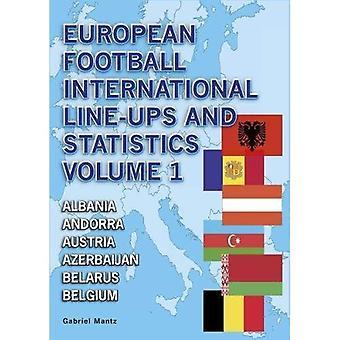 European Football International Line-Ups and Statistics: Albania to Belgium Volume 1