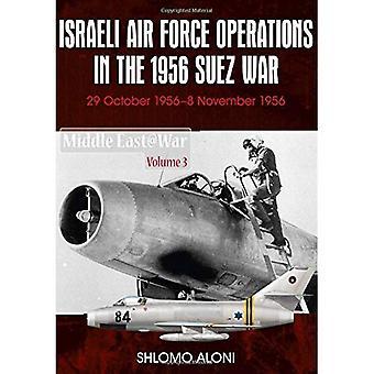 De oorlog van de Israëlische luchtmacht operaties In de 1956-Suez, 29 oktober-8 November 1956 (middelste East@War 3)