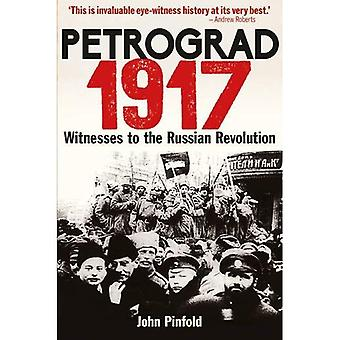 Petrograd, 1917: Témoins de la révolution russe