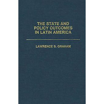 El estado y los resultados de la política en América Latina por Graham y Lawrence S.