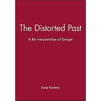 The Distorted Past A ReInterpretation of Europe by Fontana & Josep