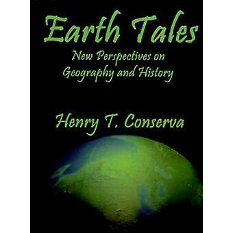 Aarde Tales nieuwe perspectieven op geografie en geschiedenis door Conserva & Henry T.