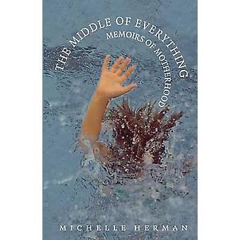 As Memórias do Meio de Tudo da Maternidade por Michelle Herman