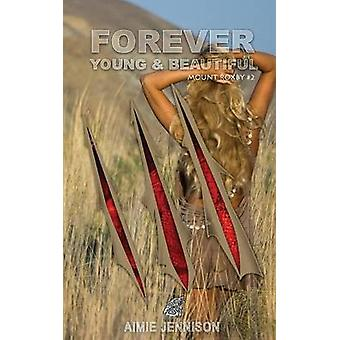 Forever Young and Beautiful by Jennison & Aimie