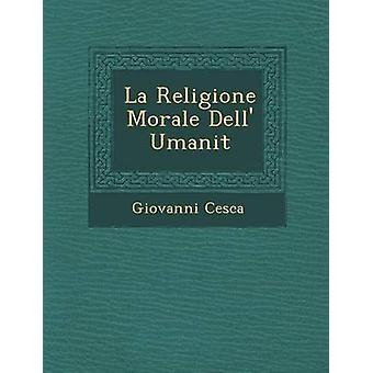 La Religione moral Dell Umanit por Cesca & Giovanni