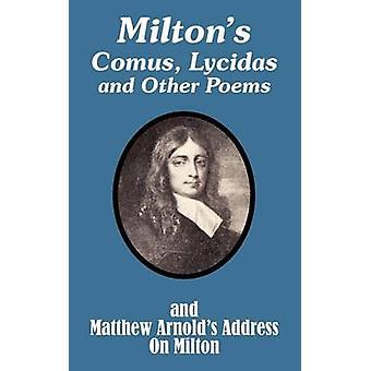 Miltons Comus Lycidas en andere gedichten en Matthew Arnolds pakken op door Milton & John Milton