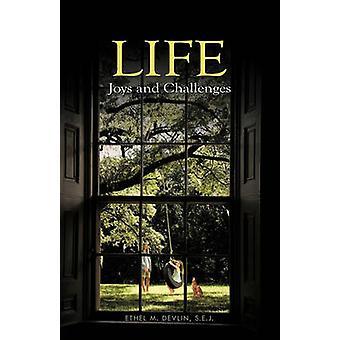 Geneugten van het leven en de uitdagingen door Devlin S. E. J. & Ethel M.