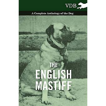 The English Mastiff  A Complete Anthology of the Dog by Various