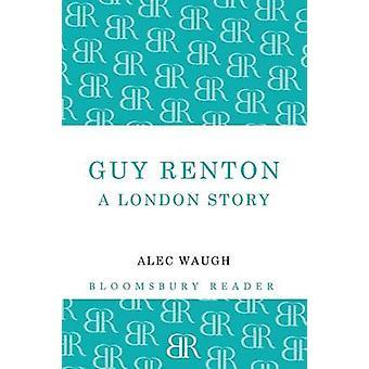 Guy Renton A London Story by Waugh & Alec