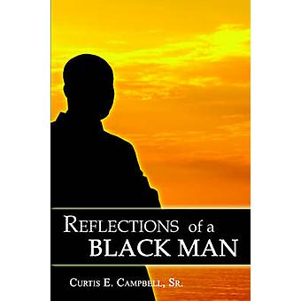 Reflections of a Black Man by Campbell & Curtis E.