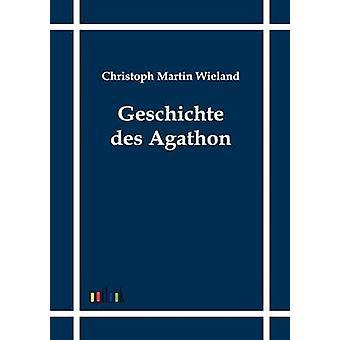 Geschichte des Agathon by Wieland & Christoph Martin