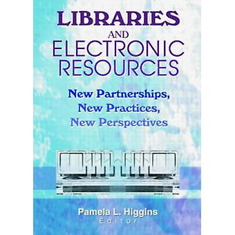 Libraries and Electronic Resources - New Partnerships - New Practices