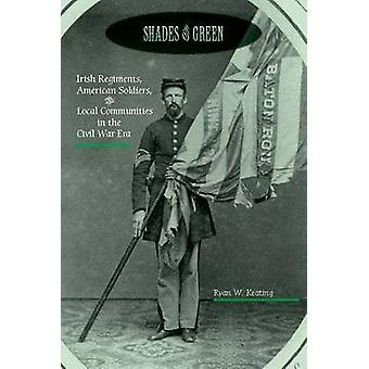 Shades of Green - Irish Regiments - American Soldiers - and Local Comm