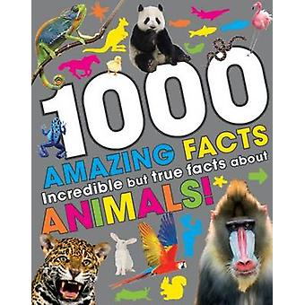 1000 Amazing Facts About Animals - 9781472391728 Book