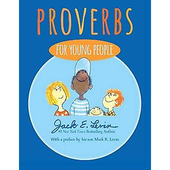 Proverbs for Young People by Jack E Levin - Jack E Levin - Mark R Lev