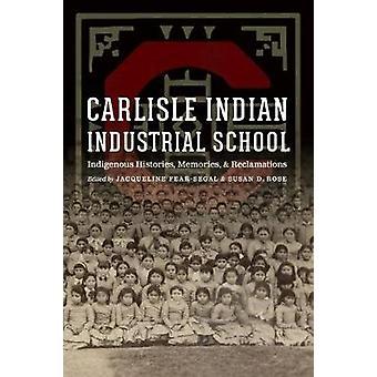 Carlisle Indian Industrial School - Indigenous Histories - Memories -