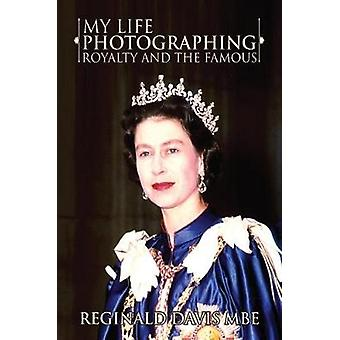 My Life Photographing Royalty and the Famous by Reginald Davis - 9781