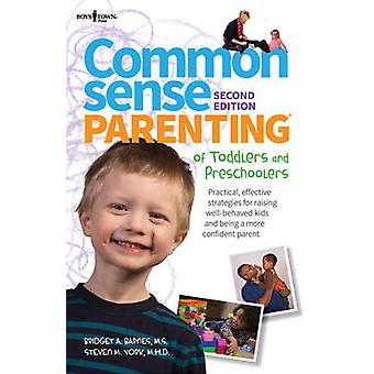 Common Sense Parenting of Toddlers and Preschoolers - Practical - Effe