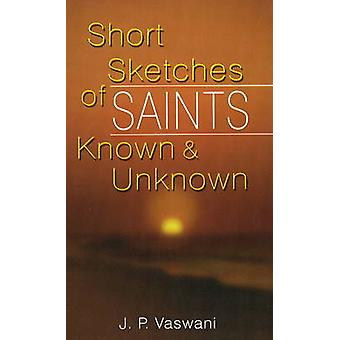 Short Sketches of Saints Known and Unknown by J. P. Vaswani - 9788120