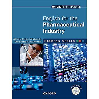 Express Series English for the Pharmaceutical Industry  A short specialist English course by Michaela Buchler & Kathy Jaehnig & Gloria Matzig & Tanya Weindler
