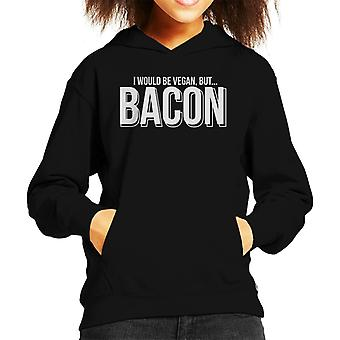 Carnivore I Would Be Vegan But Bacon Kid's Hooded Sweatshirt