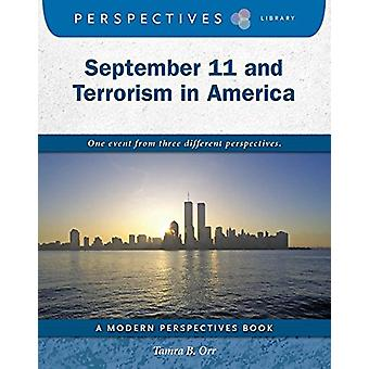 September 11 and Terrorism in America by Tamra B. Orr - 9781634728584
