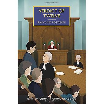 Verdict of Twelve by Raymond Postgate - 9781464207907 Book