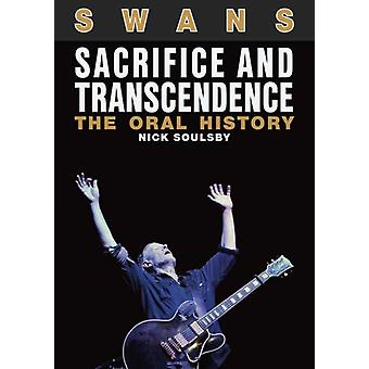 Swans Sacrifice and Transcendence by Nick Soulsby