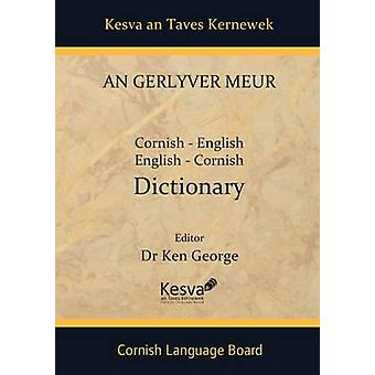 An Gerlyver Meur  CornishEnglish EnglishCornish Dictionary by Edited by Ken George