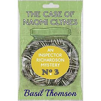 The Case of Naomi Clynes An Inspector Richardson Mystery by Thomson & Basil