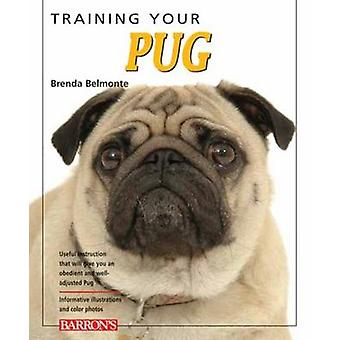 Training Your Pug by Brenda Belmonte - 9780764140297 Book