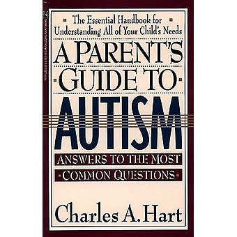 A Parents Guide to Autism A Parents Guide to Autism par Hart et Charles
