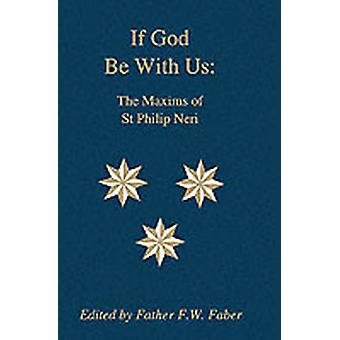 If God Be With Us The Maxims of St Philip Neri by Neri & Saint Philip