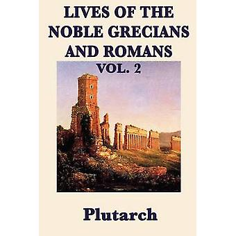 Lives of the Noble Grecians and Romans Vol. 2 by Plutarch