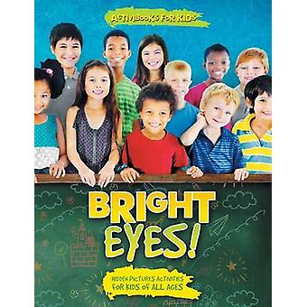 Bright Eyes Hidden Pictures Activities for Kids of All Ages by for Kids & Activibooks