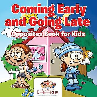 Coming Early and Going Late   Opposites Book for Kids by Pfiffikus