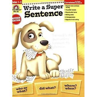 Write a Super Sentence (2nd) by Joy Evans - Evan-Moor Educational Pub
