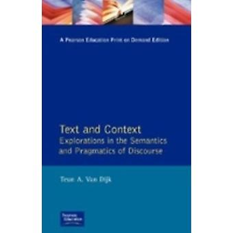Text and Context Explorations in the Semantics and Pragmatics of Discourse by Dijk & Teun Adrianus van