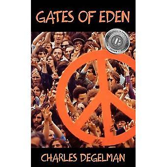 Gates of Eden by Degelman & Charles