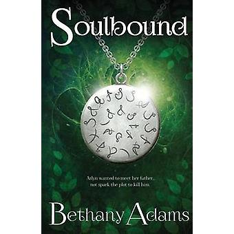 Soulbound by Adams & Bethany