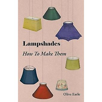 Lampshades  How to Make Them by Earle & Olive