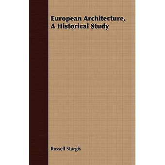 European Architecture A Historical Study by Sturgis & Russell