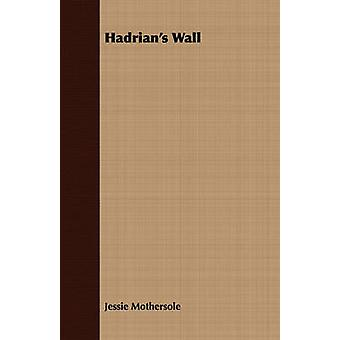 Hadrians Wall by Mothersole & Jessie