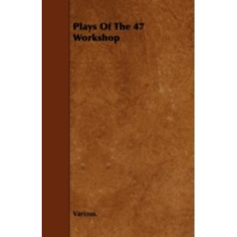 Plays of the 47 Workshop by Various