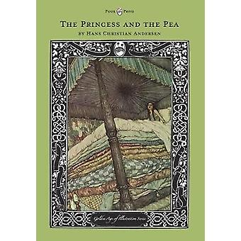 The Princess and the Pea  The Golden Age of Illustration Series by Andersen & Hans Christian