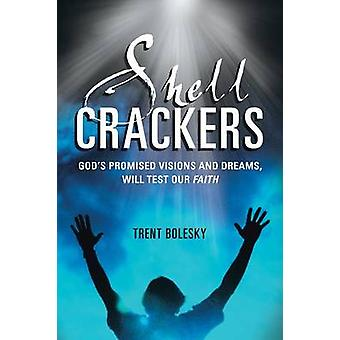 Shell Crackers Gods Promised Visions and Dreams Will Test Our Faith by Bolesky & Trent