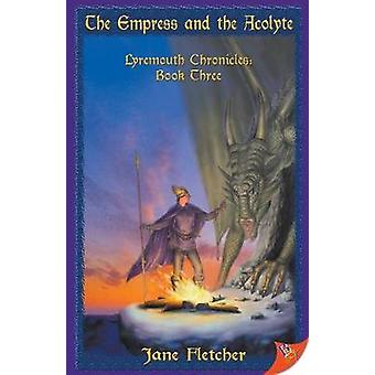 The Empress and the Acolyte by Fletcher & Jane