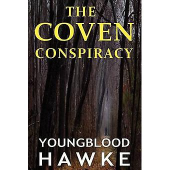 The Coven Conspiracy by Hawke & Youngblood